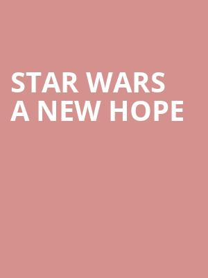 Star Wars A New Hope at Embassy Theatre