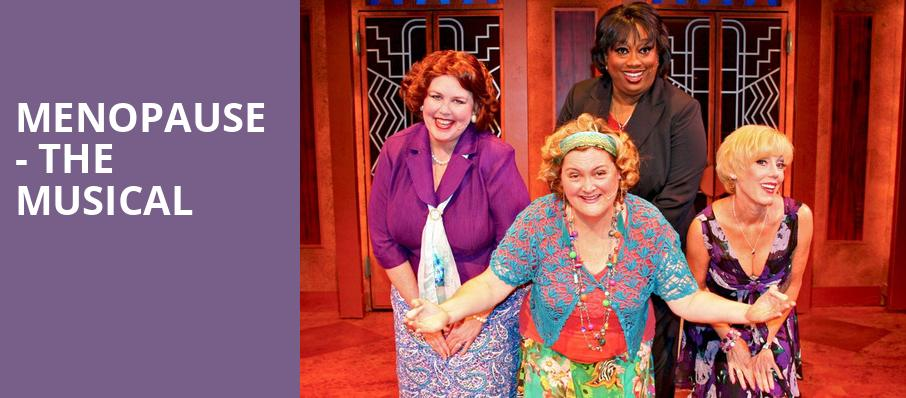 Menopause The Musical, Embassy Theatre, Fort Wayne