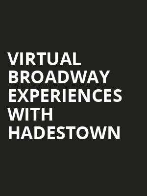 Virtual Broadway Experiences with HADESTOWN, Virtual Experiences for Fort Wayne, Fort Wayne