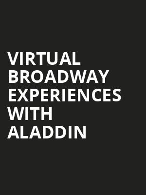 Virtual Broadway Experiences with ALADDIN, Virtual Experiences for Fort Wayne, Fort Wayne