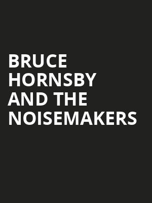 Bruce Hornsby And The Noisemakers, Clyde Theatre, Fort Wayne